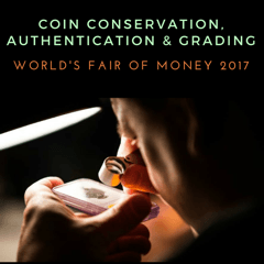 Coin Conservation, authentication & Grading - World's Fair of Money 2017