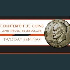 Counterfeit U.S. Coins Cents through silver dollars two day seminar