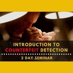 introduction to counterfeit detection 2 day seminar